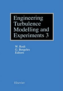 Engineering Turbulence Modelling and Experiments - 3: Proceedings of the Third International Symposium on Engineering Turbulence Modelling and Measurements, ... Series in Thermal and Fluid Sciences)