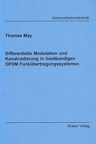 Differentielle Modulation und Kanalcodierung in breitbandigen OFDM Funkübertragungssystemen (Berichte aus der Kommunikationstechnik)