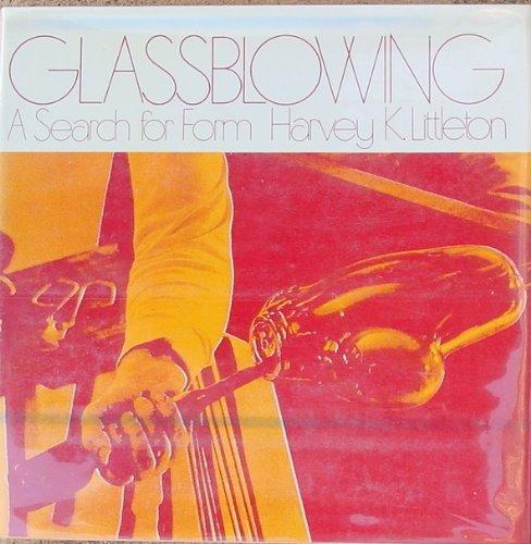 Glassblowing/Search for Form Harvey K Littleton