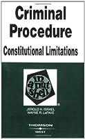 Criminal Procedure: Constitutional Limitations in a Nutshell (Nutshell Series)