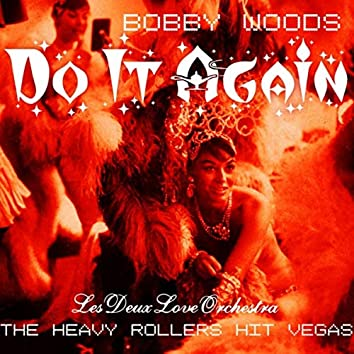 Do It Again (The Heavy Rollers Hit Vegas) [Live]