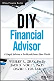 DIY Financial Advisor: A Simple Solution to Build and Protect Your Wealth (Wiley Finance)