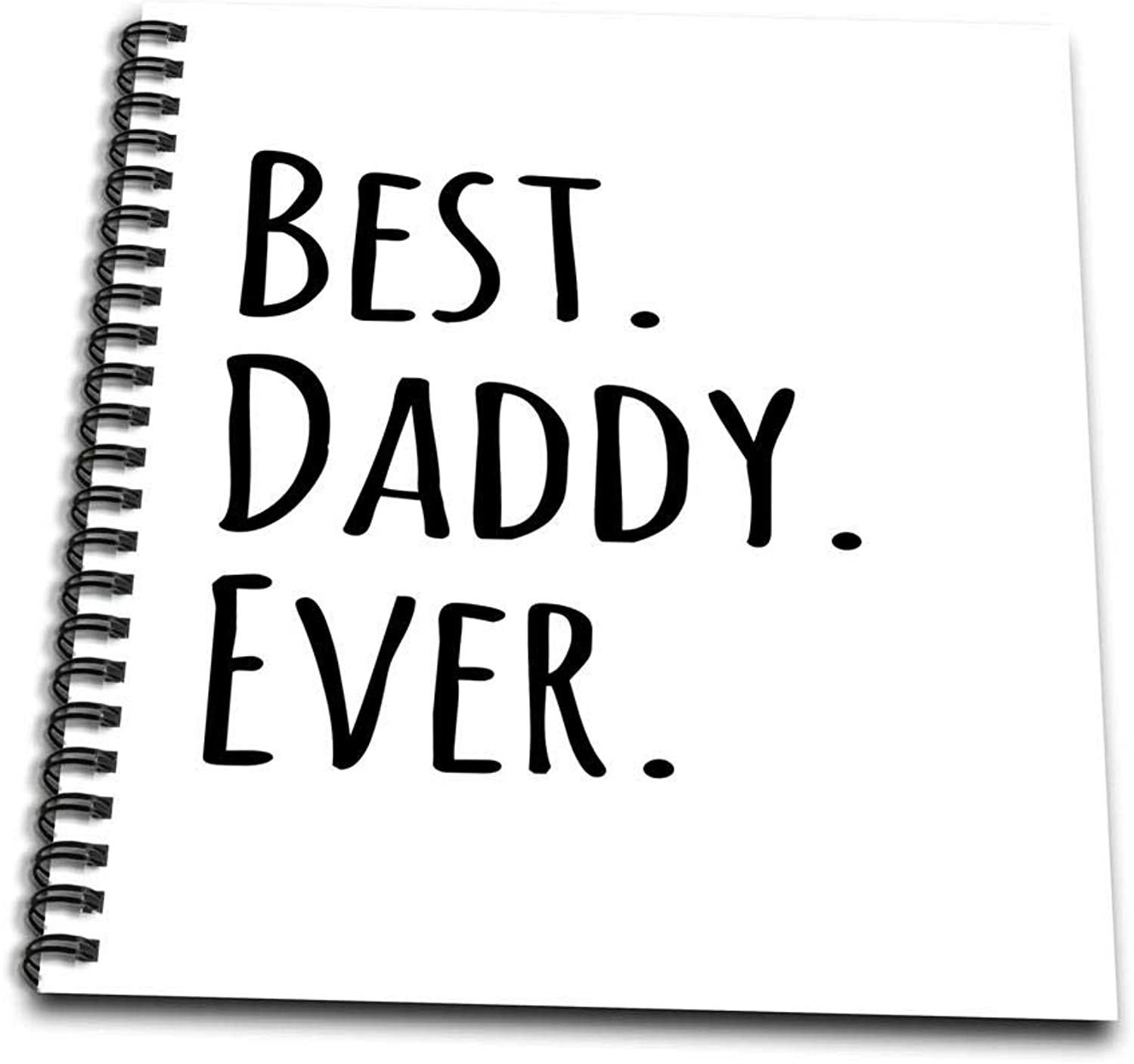 3dpink db_203243_1 Best Daddy Ever Gifts for Fathers Fathers Day Black Text Drawing Book, 8 by 8