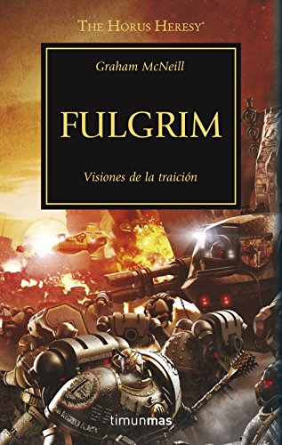 The Horus Heresy nº 05/54 Fulgrim: Visiones de la traición (Warhammer The Horus Heresy)
