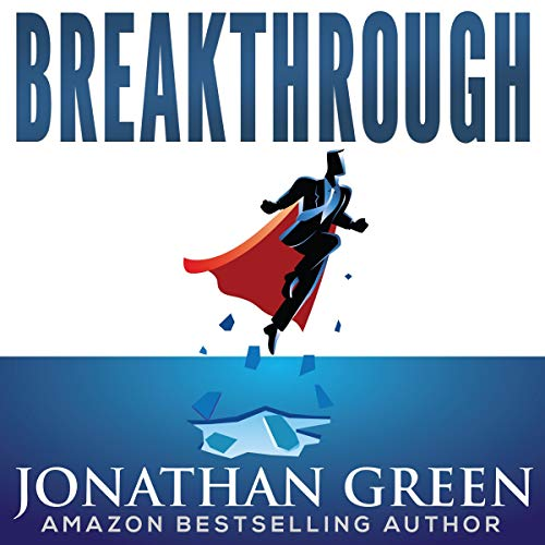 Breakthrough: Shatter the 25 Little Lies Holding You Back from Firing Your Boss and Launching the Online Business You've Always Dreamed Of     Serve No Master, Book 5              By:                                                                                                                                 Jonathan Green                               Narrated by:                                                                                                                                 Michelle Murillo                      Length: 7 hrs and 18 mins     Not rated yet     Overall 0.0