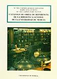 CATALOGO DE OBRAS DE REFERENCIA DE LA BIBLIOTECA GENERAL DE