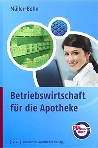 Betriebswirtschaft für die Apotheke by Thomas Müller-Bohn (2009-03-01)