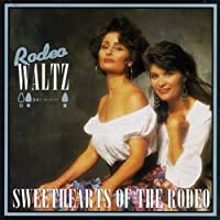 Rodeo Waltz by Sweethearts Of The Rodeo (1993-10-26)