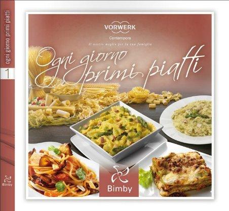 Ogni giorno primi piatti - Ricettario Bimby TM 31