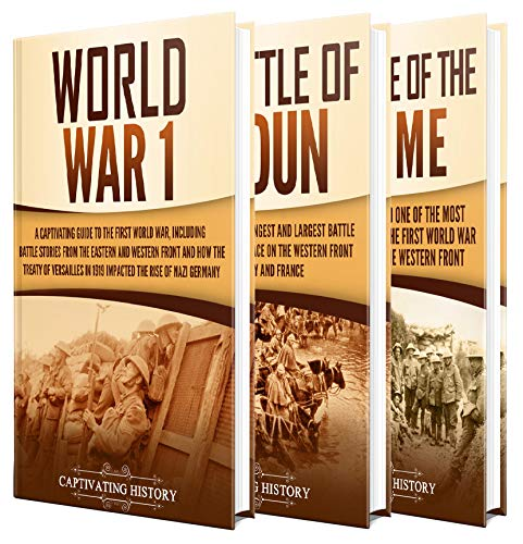 The First World War: A Captivating Guide to World War 1, The Battle of Verdun and the Battle of Somme