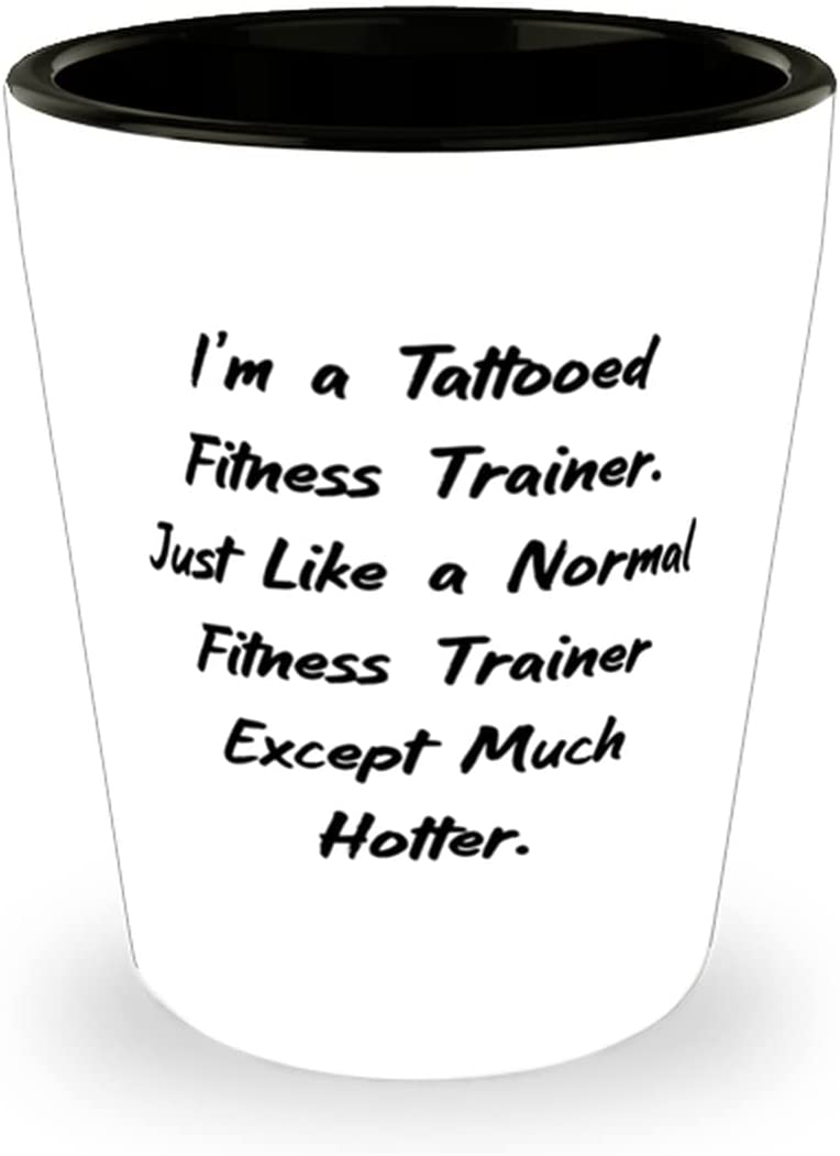 Cool Fitness Save money trainer Daily bargain sale I'm a Just Trainer. Tattooed Like