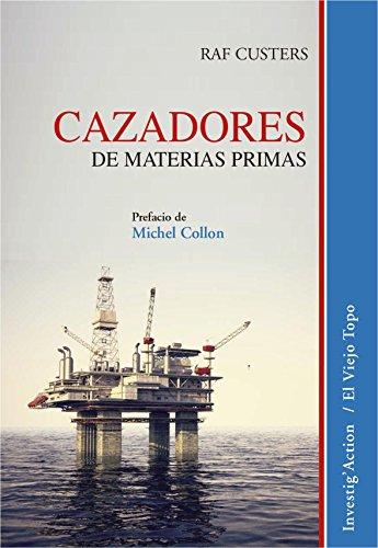 Cazadores de materias primas (Investig'Action)