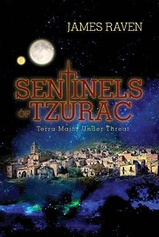 Sentinels of Tzurac: Terra Major Under Threat by [James Raven]
