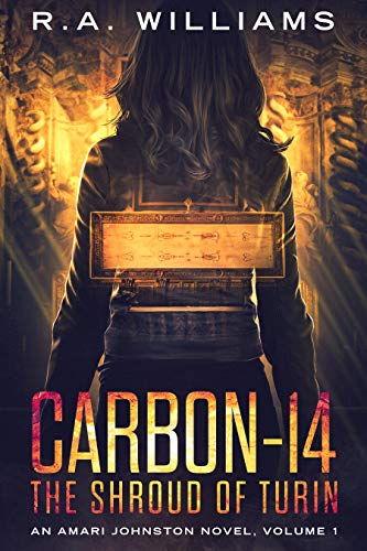 Book: Carbon-14 - The Shroud of Turin (An Amari Johnston Novel) by R.A. Williams