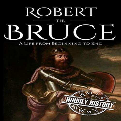 Robert the Bruce Audiobook By Hourly History cover art