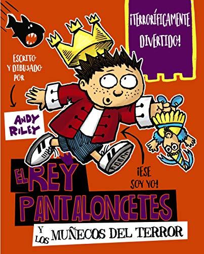 El rey Pantaloncetes y los muñecos del terror (Castellano - A PARTIR DE 6 AÑOS - PERSONAJES Y SERIES - El rey Pantaloncetes)