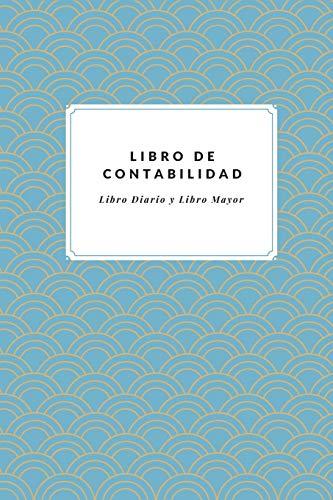 Libro de Contabilidad Libro Diario y Libro Mayor: Registra tus Cuentas | Libro Contable en Blanco para Apuntar Todos Los Movimientos Contables