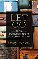 Let Go: Seven Stumbling Blocks to Christian Discipleship
