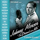Clint Eastwood Presents: Johnny Mercer \'The Dream's On Me\' - A Celebration Of His Music