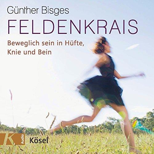 Feldenkrais: Beweglich sein in Hüfte, Knie und Bein audiobook cover art