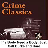 Crime Classics: If a Body Need a Body, Just Call Burke and Hare