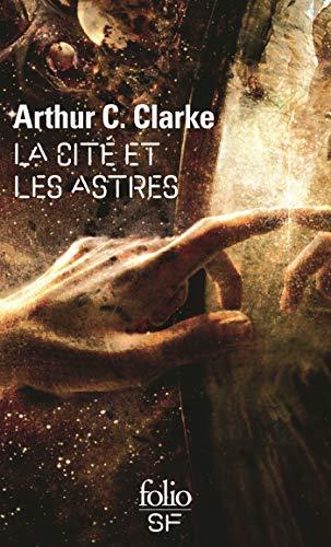 La cité et les astres (Folio. Science-fiction t. 104)