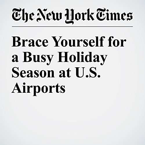 Brace Yourself for a Busy Holiday Season at U.S. Airports audiobook cover art