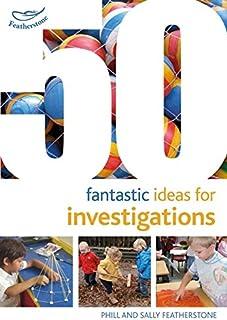 50 Fantastic Ideas for Investigations
