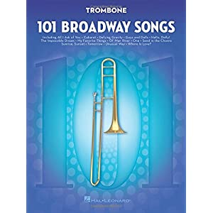 101 Broadway Songs: Trombone: Noten, Sammelband für Posaune