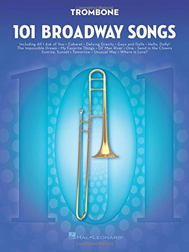 101 Broadway Songs: Trombone: Noten, Sammelband für Posaune