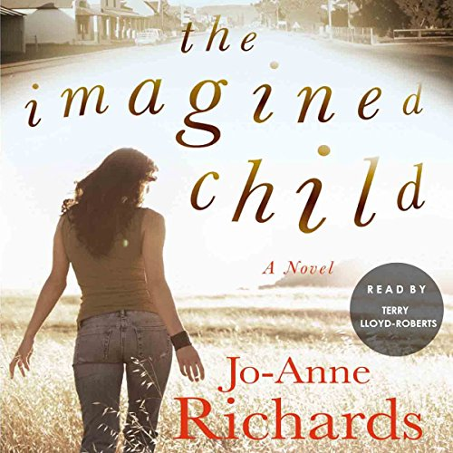 The Imagined Child                   By:                                                                                                                                 Jo-Anne Richards                               Narrated by:                                                                                                                                 Terry Lloyd-Roberts                      Length: 10 hrs and 20 mins     2 ratings     Overall 5.0