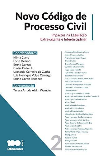 Novo Código de Processo Civil: impactos na legislação extravagante e interdisciplinar ? Volumes 2