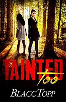 Tainted Too (Monica Deitrich) by [Blacc Topp]