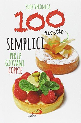 100 ricette semplici per le giovani coppie