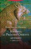 Historia del Próximo Oriente antiguo: (CA. 3000-323 A.E.C.) (Biblioteca de Ciencias Bíblicas y Orientales)