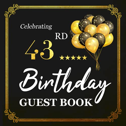 Celebrating 43rd Birthday Guest Book: 43 Year Old Black & Gold Party Sign In Book | Keepsake Wishes - Memory Album - Blank Photo Pages | Celebration Guestbook Birthday Gift Ideas