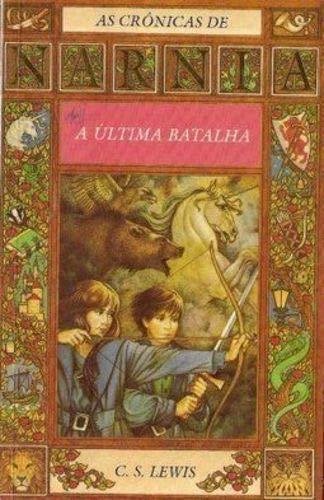 As Cronicas De Narnia - A Ultima Batalha - Volume 7