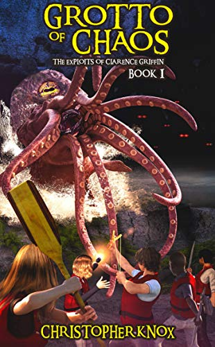 Grotto of Chaos: The Exploits of Clarence Griffin Book 1 by [Christopher Knox, Jason Moser, Danny Decillis, Hazel Walshaw]