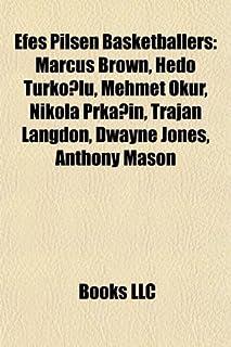 Efes Pilsen Basketballers: Marcus Brown, Hedo Türkoğlu, Mehmet Okur, Nikola Prkačin, Trajan Langdon, Dwayne Jones, Anthony Mason