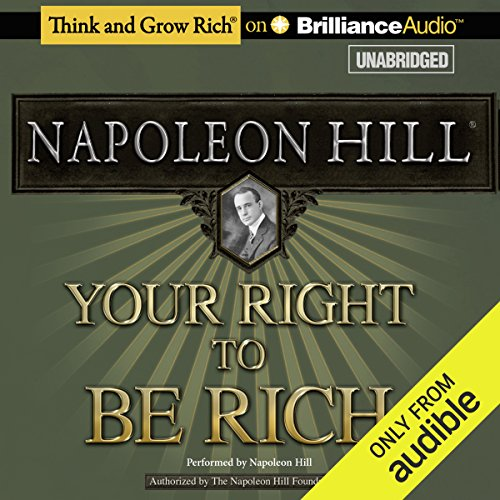 Your Right to Be Rich                   By:                                                                                                                                 Napoleon Hill                               Narrated by:                                                                                                                                 Napoleon Hill                      Length: 11 hrs and 9 mins     21 ratings     Overall 4.9