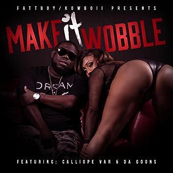 Make It Wobble (feat. da Goons & Calliope Var)