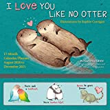 2021 I Love You Like No Otter 17-Month Wall Calendar Planner Organizer with Magnetic Hanger, Storage Pocket and Sticker Sheet: 17-Month: August 2020 - December 2021