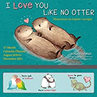 I Love You Like No Otter August 2020 to December 2021 17-Month Calendar: Includes Magnetic Hanger, Stickers, and Oversized Storage Pocket