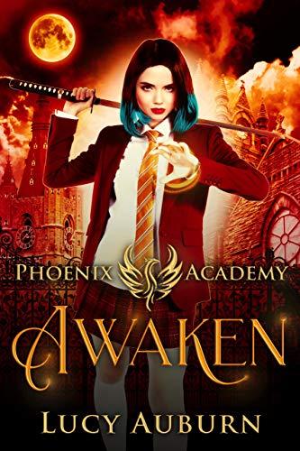 Phoenix Academy: Awaken (Phoenix Academy Beginnings Book 1)