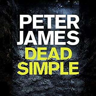 Dead Simple     Roy Grace, Book 1              By:                                                                                                                                 Peter James                               Narrated by:                                                                                                                                 Tim Bruce                      Length: 11 hrs and 39 mins     1,045 ratings     Overall 4.4