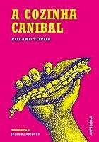 A Cozinha Canibal