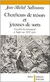 Chercheurs de trésors et jeteuses de sorts - La quête du surnaturel à Naples au xvie siècle de Jean-Michel Sallmann ( 8 janvier 1992 ) - Editions Aubier (8 janvier 1992)