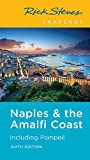 Rick Steves Snapshot Naples & the Amalfi Coast: Including Pompeii (Rick Steves Travel Guide)