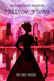 Freedom Storm (Storm Series Book 4) by [Melanie Mason]