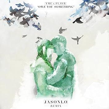 Yme X FlavR - Owe You Something (Jasonlo Remix) [feat. YME]